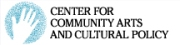 The Center for Community Arts and Cultural Policy
